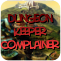 Dungeon Keeper Complainer